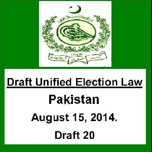 Pakistan Draft Unified Election Law August 15, 2014   Free download PDF and Read online